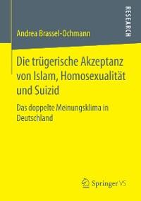 Cover Die trügerische Akzeptanz von Islam, Homosexualität und Suizid