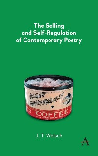 Cover The Selling and Self-Regulation of Contemporary Poetry