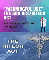 "Cover ""Meaningful Use"" the ARR Act/HITECH act"