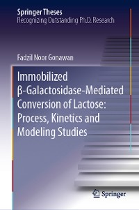 Cover Immobilized β-Galactosidase-Mediated Conversion of Lactose: Process, Kinetics and Modeling Studies