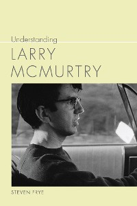 Cover Understanding Larry McMurtry