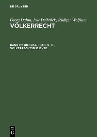 Cover Die Grundlagen. Die Völkerrechtssubjekte
