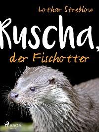 Cover Ruscha, der Fischotter