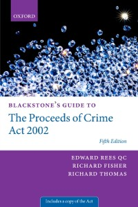 Cover Blackstone's Guide to the Proceeds of Crime Act 2002