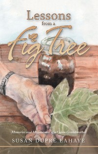 Cover Lessons from a Fig Tree