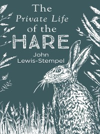 Cover The Private Life of the Hare