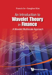 Cover Introduction To Wavelet Theory In Finance, An: A Wavelet Multiscale Approach