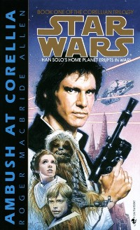 Cover Ambush at Corellia: Star Wars Legends (The Corellian Trilogy)