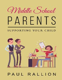 Cover Middle School Parents, Supporting Your Child