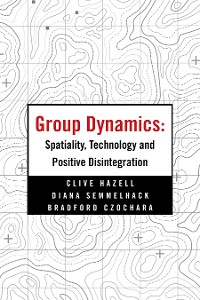 Cover Group Dynamics: Spatiality, Technology and Positive Disintegration