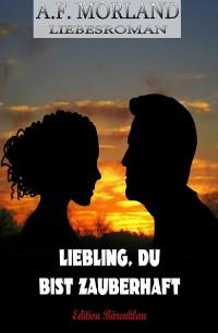 Cover Liebling, du bist zauberhaft