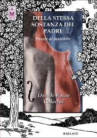 Cover Della stessa sostanza dei padri - Poesie al maschile