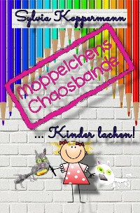 Cover Moppelchens Chaosbande ...Kinder lachen!