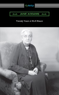 Cover Twenty Years at Hull House