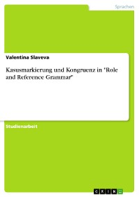 """Cover Kasusmarkierung und Kongruenz in """"Role and Reference Grammar"""""""