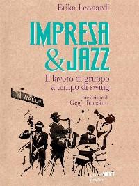 Cover Impresa & Jazz. Il lavoro di gruppo a tempo di swing