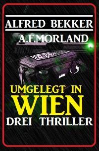 Cover Umgelegt in Wien - Drei Thriller