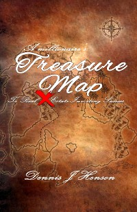 Cover A Millionaire's Treasure Map To Real Estate Investing Success