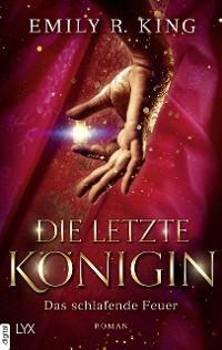 Cover Die letzte Königin - Das schlafende Feuer