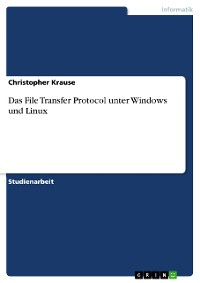 Cover Das File Transfer Protocol unter Windows und Linux