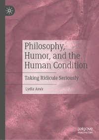 Cover Philosophy, Humor, and the Human Condition
