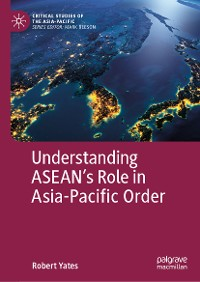 Cover Understanding ASEAN's Role in Asia-Pacific Order