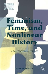 Cover Feminism, Time, and Nonlinear History