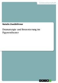 Cover Dramaturgie und Inszenierung im Figurentheater