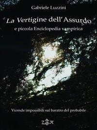 Cover La Vertigine dell'Assurdo e Piccola Enciclopedia Vampirica