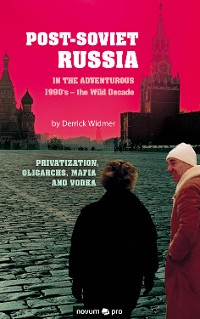 Cover Post-Soviet Russia in the adventurous 1990's – the Wild Decade