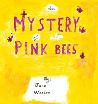 Cover The Mystery of the Pink Bees