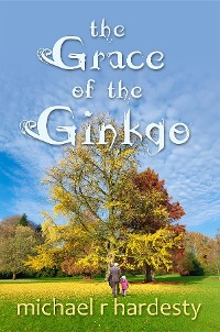 Cover The Grace of the Ginkgo