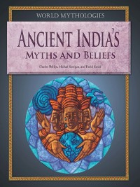 Cover Ancient India's Myths and Beliefs