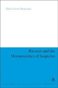 Cover Ricoeur and the Hermeneutics of Suspicion