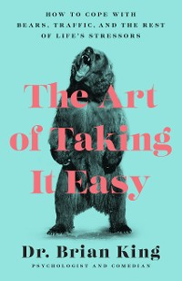 Cover The Art of Taking It Easy