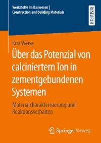 Cover Über das Potenzial von calciniertem Ton in zementgebundenen Systemen