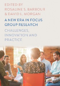 Cover A New Era in Focus Group Research
