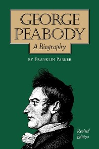 Cover George Peabody, A Biography