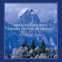 Cover Mountainous West, Denali to Pico De Orizaba