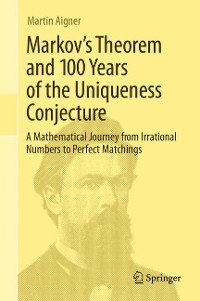Cover Markov's Theorem and 100 Years of the Uniqueness Conjecture