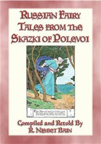 Cover RUSSIAN FAIRY TALES FROM THE SKAZKI OF POLEVOI - 24 Russian Fairy Tales