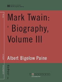 Cover Mark Twain: A Biography, Volume III (World Digital Library Edition)