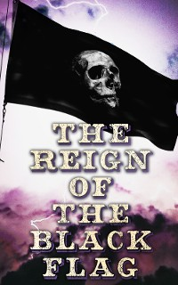 Cover The Reign of the Black Flag