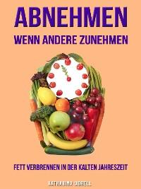 Cover ABNEHMEN WENN ANDERE ZUNEHMEN