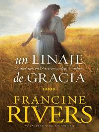 Cover Un linaje de gracia