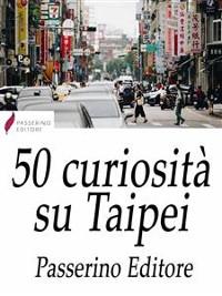 Cover 50 curiosità su Taipei