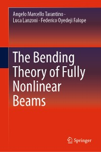 Cover The Bending Theory of Fully Nonlinear Beams