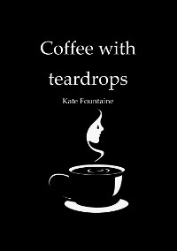 Cover Coffee with teardrops
