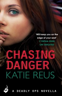 Cover Chasing Danger: A Deadly Ops Novella 2.5 (A series of thrilling, edge-of-your-seat suspense)