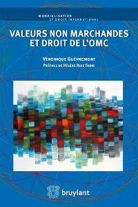 Cover Valeurs non marchandes et droit de l'OMC